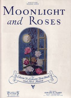 Vintage Sheet Music-Moonlight and Roses | Flickr - Photo Sharing!