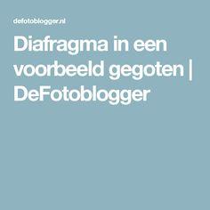 Diafragma in een voorbeeld gegoten | DeFotoblogger