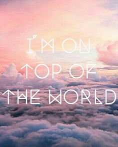 On Top of the World, Imagine Dragons ♡