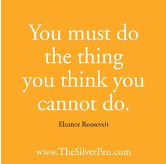 Wise advice from Eleanor Roosevelt.