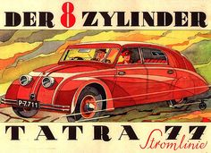Tatra The first car to be designed with aerodynamics. - Auto Show 2020 Origin Of The World, Art Deco Car, Limousine, Car Posters, Car Advertising, First Car, Retro Cars, Old Cars, Vintage Ads