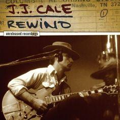 J.J. Cale Rewind: Unreleased Recordings on 180g LP