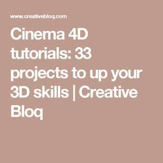 Cinema 4D tutorials: 33 projects to up your 3D skills | Creative Bloq