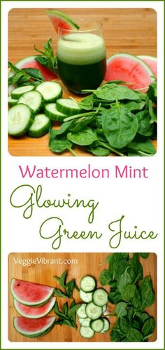 Watermelon Mint Glowing Green Juice Recipe! - Veggie Vibrant