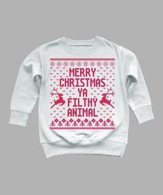 Take a look at this White 'Merry Christmas Ya Filthy Animal' Sweatshirt - Toddler & Girls by Airwaves on #zulily today!