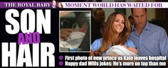 """Son and hair - First photo of the new prince as Kate leaves the hospital - Dad Wills jokes: """"He's more on top than me!"""""""
