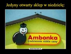 Jedyny otwarty sklep w niedzielę: New Memes, Funny Memes, Polish Memes, Job Humor, Weekend Humor, Statements, Reaction Pictures, Puns, Have Fun