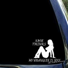 She-thinks-my-WRANGLER-is-sexy-funny-JEEP-window-sticker-decal-0