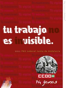 Tu trabajo no es invisible. Campaña de CCOO reivindicativa del trabajo realizado por el personal laboral de los centros educativos en Andalucía.