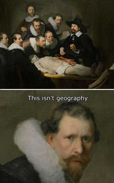 This isn't geography Crazy Funny Memes, Really Funny Memes, Stupid Funny Memes, Funny Laugh, Funny Relatable Memes, Hilarious, Classical Art Memes, Medieval Memes, Ancient Memes