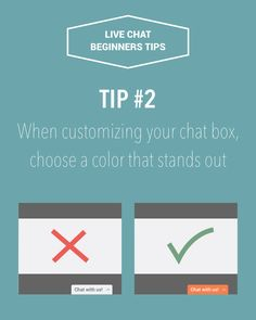 Live chat tip #2: When customizing your chat box, choose a color that