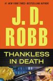 Thankless in Death Release date: September 17, 2013 - somewhat different from other In Death books, but I enjoyed it nevertheless.