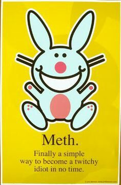 Oh, goodie. The meth bunny again. I just love the meth bunny!!!