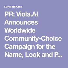 PR: Viola.AI Announces Worldwide Community-Choice Campaign for the Name, Look and Persona for the World's Smartest Love Advisor - Bitcoin News