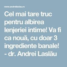 Cel mai tare truc pentru albirea lenjeriei intime! Va fi ca nouă, cu doar 3 ingrediente banale! - dr. Andrei Laslău Le Chef, Good To Know, Cleaning Hacks, Helpful Hints, Clever, Home And Garden, Health, Diversity, Medicine