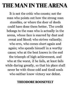 Great Quotes, Quotes To Live By, Love Quotes, Change Quotes, Unique Quotes, Teddy Roosevelt Quotes, Theodore Roosevelt, Daring Greatly Quote, Brene Brown Daring Greatly