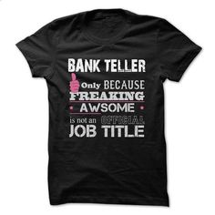 Awesome Bank Teller Shirts - #bachelorette shirt #hoodie. GET YOURS => https://www.sunfrog.com/Funny/Awesome-Bank-Teller-Shirts.html?68278