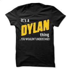 It is DYLAN Thing... - 99 Cool Name Shirt ! - #grey hoodie #sweatshirt cardigan. I WANT THIS => https://www.sunfrog.com/LifeStyle/It-is-DYLAN-Thing--99-Cool-Name-Shirt-.html?68278