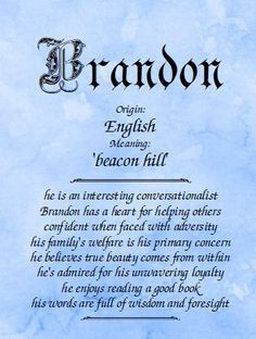 Meaning of The Name Brandon and everything about the first name Brandon name meaning, origin, and personality traits at Name Meanings Online Little Girl Names, Boy Names, First Names, Brandon Name, German Names, Name Origins, Name Gifts, Writing, Child Room
