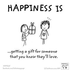 Happiness is getting a gift for someone that you know they'll love. <3