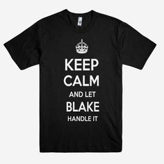 Keep Calm and let BLAKE Handle it Personalized Name T-Shirt ln