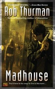 MADHOUSE: The CAL LEANDROS Novels, Book 3 by Rob Thurman