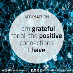 "Affirmation: ""I am grateful for all the positive connections I have"" #abundance #positive #lawofattraction #loa #affirmation #affirmations #positiveaffirmations #positiveaffirmation #success #happiness #motivation #motivational #abundant #successtrain #manifest #achieve"