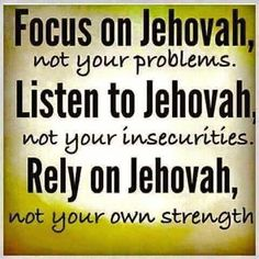 Focus, Listen and Rely on Jehovah... https://www.jw.org/en/publications/books/draw-close/love/jehovah-god-values-our-worth/
