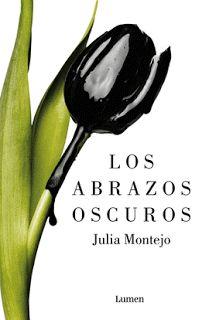 Los abrazos oscuros de Julia Montejo - Soy Cazadora de Sombras y Libros