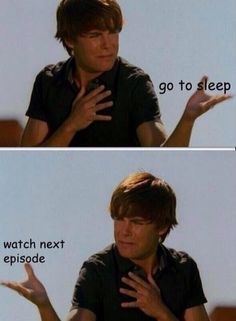 You watch the show instead of sleeping. | 22 Struggles Of Binge-Watching A Show The Life if a Fangirl.....