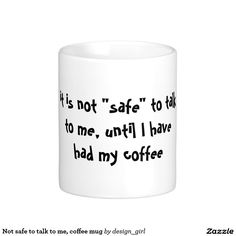 Not safe to talk to me, coffee mug basic white mug