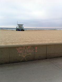 """Wake up and frolic"" - The Strand, Hermosa Beach CA"