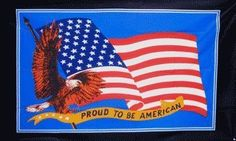 """3'x5' PROUD TO BE AN AMERICAN FLAG, us usa u s banner america eagle by ,. $19.99. FlagDistributor does not necessarily endorse any meanings or connotations you may assign to this or any other flag, """"Meaning, like beauty, is in the eye of the beholder."""" We support the spirit of the 1st Amendment to the U.S Constitution; Censorship is UnAmerican and we don't practice it. Over 1,000 different designs in stock, perhaps the largest selection of flags in the world. Customer Satisfac..."""