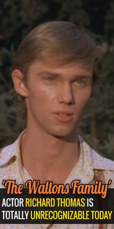 'The Waltons Family' Actor Richard Thomas Is Totally Unrecognizable Today