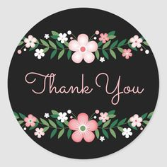 Shop Floral Thank You Black And Pink Flowers Wedding Classic Round Sticker created by merrybrides. Thank You Greeting Cards, Thank You Greetings, Birthday Greetings, Thank You Stickers, Cute Stickers, Thanks Messages, Thank You Wishes, Thank You Flowers, Thank You Customers