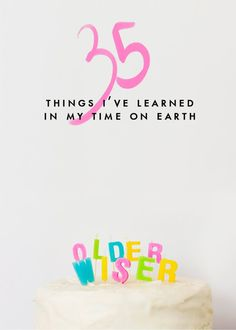 It's official. I've been on earth for 35 years now. The only comparison I really have is my mum and dad, and when they were 35 I was 15 and totally hormonal and temperamental. I can't imagine having a 15 year old right now. I thought I'd share what I've learned so far in life,...ReadMore