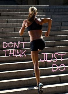 don't think just do