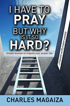 I have to pray but why is it so hard?: Simple lessons to ... https://www.amazon.com/dp/B00MCV9HYA/ref=cm_sw_r_pi_dp_NQmpxbJZ95PQ7