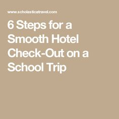 6 Steps for a Smooth Hotel Check-Out on a School Trip