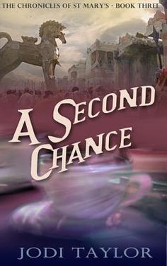 A Second Chance (The Chronicles of St. Mary's #3) - Jodi Taylor