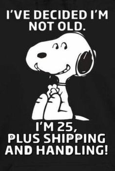 Ideas funny happy birthday quotes for friends hilarious truths for 2019 Snoopy Love, Charlie Brown And Snoopy, Snoopy And Woodstock, Charlie Brown Quotes, Peanuts Quotes, Snoopy Quotes, Peanuts Cartoon, Peanuts Snoopy, Phrase Cute