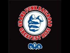 Grand Funk Railroad - Greatest Hits (Full Album) Coming to your town, help you party it down, were an american band :)
