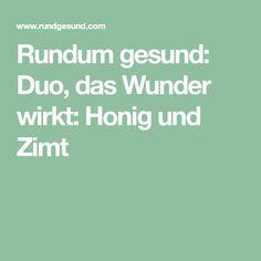 Rundum gesund: Duo, das Wunder wirkt: Honig und Zimt