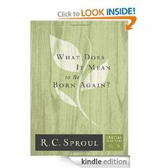 Amazon.com: What Does It Mean to Be Born Again? (Crucial Questions Series) (Crucial Questions (Reformation Trust)): 6 eBook: R.C. Sproul, Gr...