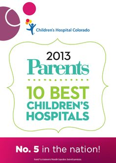 """We're thrilled to announce that Children's Hospital Colorado has once again been recognized by Parents magazine as one of the top children's hospitals in the nation in its survey of the """"10 Best Children's Hospitals.""""    The results released today ranked Children's Colorado as #5 for overall care, and we received the highest score for """"Family Friendliness."""""""