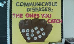 Communicable Diseases bulletin board (as opposed to chronic diseases that you CAN'T catch)