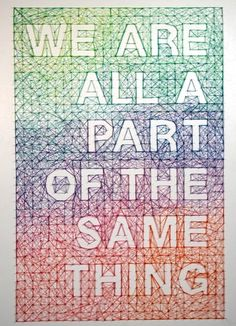 String Art  ~-~-~-~-~  We Are All A Part Of The Same Thing String Theory, Thread Art, Embroidery Thread, Lana, Typography Served, Typography Art, Negative Space, Poster Competition, Typographic Poster