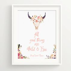 """Bull skull watercolor print with flowers and feathers - """"All good things are wild and free."""" Thoreau quote, native american indian"""