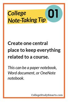 College Note-Taking Tip 01: Create one central place to keep everything related to a course. | Take Awesome College Notes, note-taking, take better notes, take notes faster, take notes easier, take notes in less time, note-taking tools, note-taking resources, college notes, online notes, online study notes, study tips, study habits