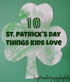 10 St. Patrick's Day Things Kids Love-crafts, activities, baths, treats...